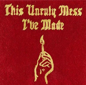 macklemore-this-unruly-mess-ive-made
